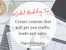 create content to get traffic, leads and sales