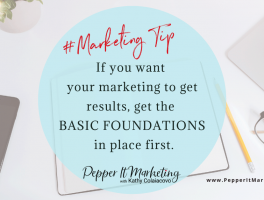 Pepper It Marketing If you want your marketing to get results, get the Basic foundations in place first.