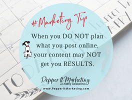 when you do not plan what you post online, your content may not get you results.