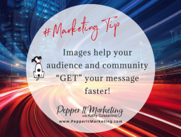 """Pepper It Marketing Images help your audience and community """"get"""" your message faster!"""