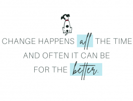 Change happens all the time and often it can be for the better.