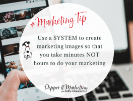 #marketingtip Use a system to create marketing images so that you take minutes not hours to do your marketing