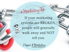 #Marketingtip If your marketing systems are broken, people will generally walk away and not tell you.