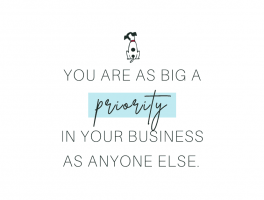 You are as big a priority as business owner in your dietitian business as anyone else.