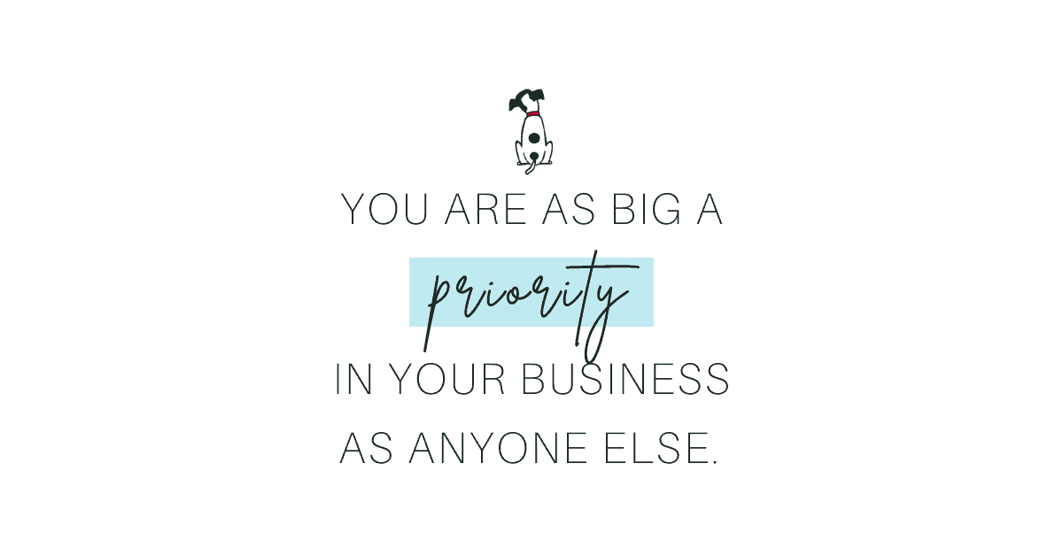 You are as big a priority in your dietitian business as anyone else.