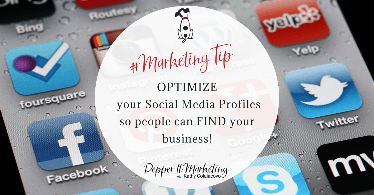 optimize your social media profiles so people can find your business!