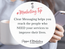 #Marketingtip Clear Messaging in your marketing helps you reach the people who need your services to improve their lives.