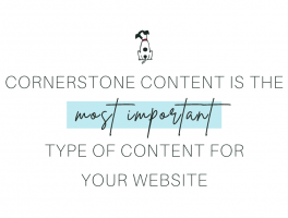 Cornerstone content is the most important type of content marketing for your website